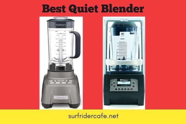 Best Quiet Blenders