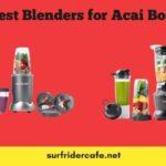 Best Blenders for Acai Bowls