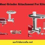 Best Meat Grinder Attachment For KitchenAid