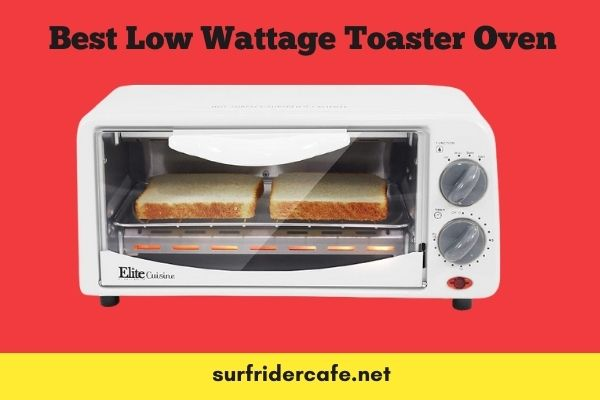 Best Low Wattage Toaster Oven