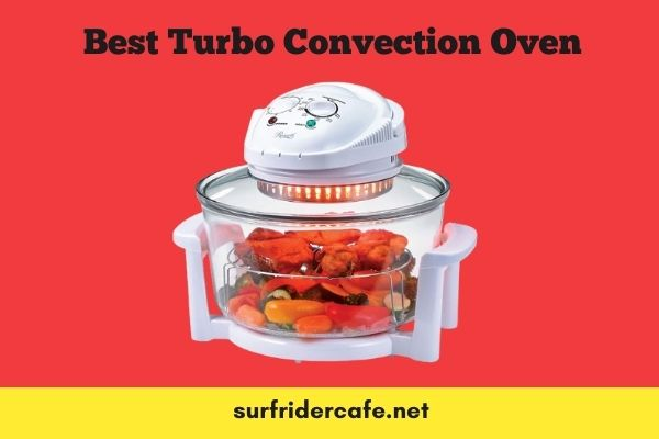 Best Turbo Convection Oven